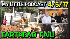 My Little Podcast LIVESTREAM | Earthbag Fail?