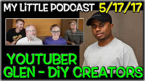 My Little Podcast Interviews DIY Youtuber | Glen from DiY Creators!
