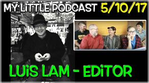 My Little Podcast Interviews Luis Lam | Award Winning Film and Television Editor